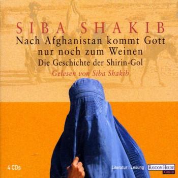 Siba Shakib - Nach Afghanistan Kommt Gott Nu