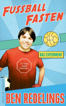 Fußball-Fasten: Das Experiment - Ben Redelings