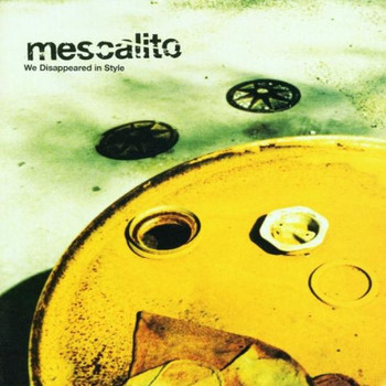 Mescalito - We Disappeared in Style