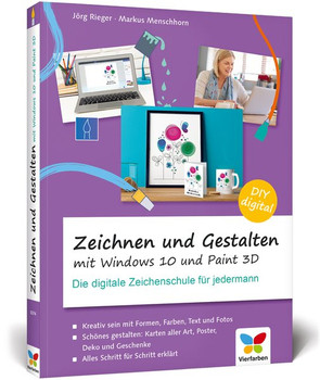 Zeichnen und gestalten mit Windows 10 und Paint 3D. Die digitale Zeichenschule für jedermann - Markus Menschhorn  [Taschenbuch]