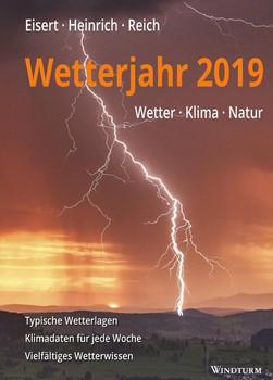 Wetterjahr 2019. Wetter - Klima - Natur - Bernd Eisert [Taschenbuch]