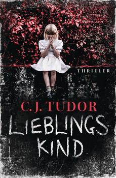 Lieblingskind. Thriller - C.J. Tudor  [Taschenbuch]