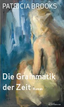 Die Grammatik der Zeit - Brooks, Patricia