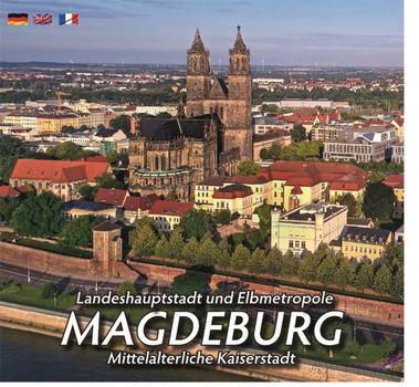 Landeshauptstadt und Elbmetropole MAGDEBURG. Mittelalterliche Kaiserstadt [Gebundene Ausgabe]