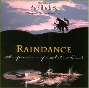 Dan Gibson - Raindance - Impressions of a Native Land