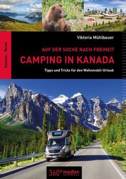 Camping in Kanada: Auf der Suche nach Freiheit. Tipps und Tricks für den Wohnmobil-Urlaub - Viktoria Mühlbauer  [Taschenbuch]