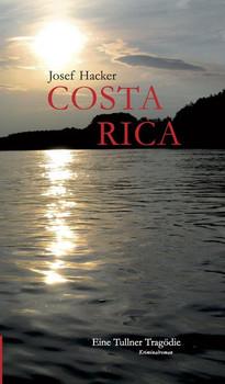 Costa Rica. Eine Tullner Tragödie - Josef Hacker  [Taschenbuch]