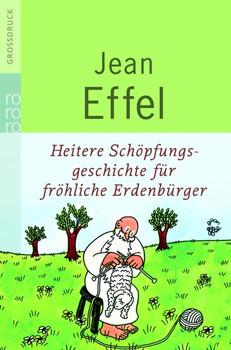 Heitere Schöpfungsgeschichte für fröhliche Erdenbürger. Großdruck. - Jean Effel