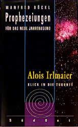 Prophezeiungen für das neue Jahrtausend, Alois Irlmaier - Manfred Böckl