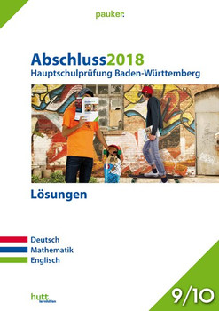 Abschluss 2018 - Hauptschulprüfung Baden-Württemberg - Lösungen. Deutsch, Mathematik, Englisch [Taschenbuch]