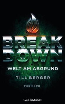 Breakdown - Welt am Abgrund: Thriller - Berger, Till