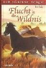 Der silberne Hengst 2. Flucht in die Wildnis - Terri Farley