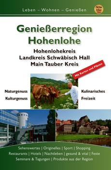 Genießerregion Hohenlohe. Hohenlohekreis, Landkreis Schwäbisch Hall, Main-Tauber-Kreis - Gert Engels  [Taschenbuch]