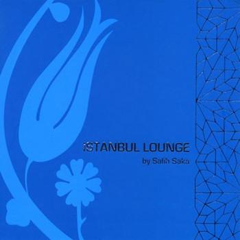 Various - Istanbul Lounge by Salih Saka