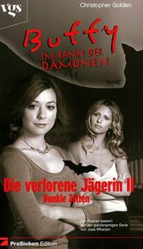 Buffy, Im Bann der Dämonen, Die verlorene Jägerin - Christopher Golden