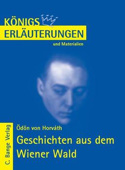 Königs Erläuterungen und Materialien, Bd.467, Geschichten aus dem Wiener Wald - Ödön von Horváth