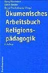 Ökumenisches Arbeitsbuch Religionspädagogik. (Lernmaterialien) - Harry Noormann