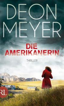 Die Amerikanerin. Thriller - Deon Meyer  [Gebundene Ausgabe]