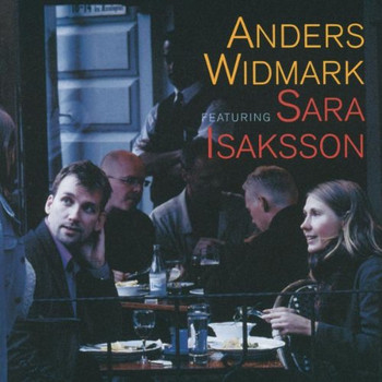 Anders Feat.Isaksson,Sara Widmark - Anders Widmark Feat. Sara Isaksson