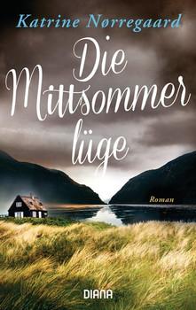 Die Mittsommerlüge. Roman - Katrine Nørregaard  [Taschenbuch]
