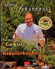 Feine Gewürz- und Kräuterküche - Alfons Schuhbeck