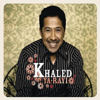 Khaled - Ya-Rayi