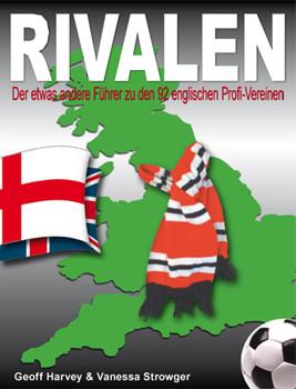 Rivalen: Der etwas andere Führer zu den 92 englischen Profi-Vereinen - Geoff Harvey