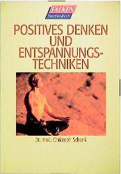 Positives Denken und Entspannungstechniken. - Christoph Schenk