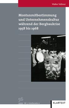 Montanmitbestimmung und Unternehmenskultur während der Bergbaukrise. 1957 bis 1968 - Walter Vollmer  [Gebundene Ausgabe]