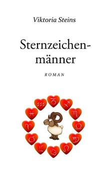 Sternzeichenmänner. Roman - Viktoria Steins  [Taschenbuch]