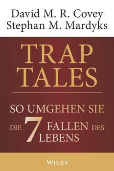 Trap Tales. So umgehen Sie die 7 Fallen des Lebens - Stephan M. Mardyks  [Gebundene Ausgabe]