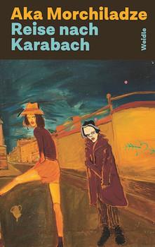 Reise nach Karabach - Aka Morchiladze  [Taschenbuch]