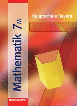 Mathematik / Mathematik - Ausgabe 2004 für Hauptschulen in Bayern. Ausgabe 2004 für Hauptschulen in Bayern / Schülerband 7 M [Gebundene Ausgabe]
