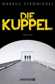 Die Kuppel - Markus Stromiedel [Taschenbuch]