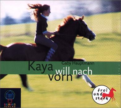 Kaya - Frei und stark - Audio-CD: Kaya will nach vorn. 3 CDs: Kaya - frei und stark 2: BD 2