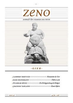 zeno. Jahrheft für Literatur und Kritik. Heft 38/2018: Gier [Taschenbuch]