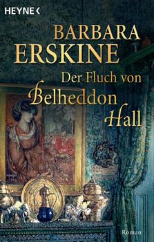 Der Fluch von Belheddon Hall: Roman - Barbara Erskine