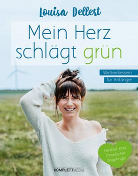 Der Öko-Tracker. Wie wir unseren Lifestyle beibehalten und trotzdem fair und nachhaltig leben - Louisa Dellert  [Taschenbuch]