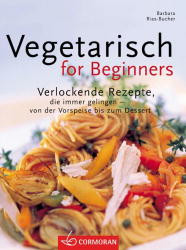 Vegetarisch for Beginners - Barbara Rias-Bucher