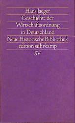 Geschichte der Wirtschaftsordnung in Deutschland (edition suhrkamp) - Jaeger, Hans