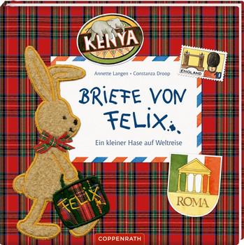 Briefe von Felix (Jubiläumsausgabe). Ein kleiner Hase auf Weltreise - Annette Langen  [Gebundene Ausgabe]