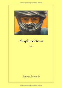 Sophia Bani: Teil 1: Sophia und die Augen des Pharao - Schmidt, Sylvia