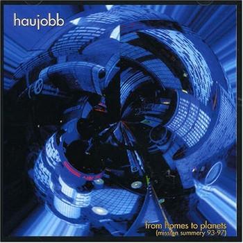 Haujobb - From Homes to Planets