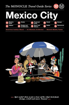 Mexico City. The Monocle Travel Guide Series - Joe Pickard  [Gebundene Ausgabe]