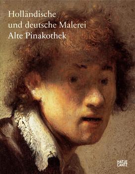 Holländische und Deutsche Malerei: Alte Pinakothek - Dekiert, Markus