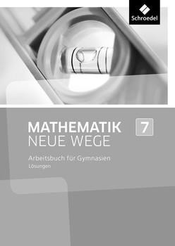 Mathematik Neue Wege SI / Mathematik Neue Wege SI - Ausgabe 2013 für Nordrhein-Westfalen. Ausgabe 2013 für Nordrhein-Westfalen / Lösungen 7 [Taschenbuch]