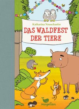 Das Waldfest der Tiere - Katharina Neuschaefer  [Gebundene Ausgabe]