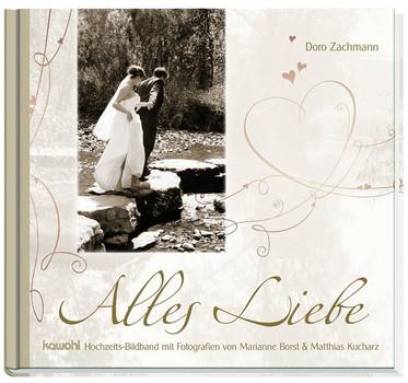 Alles Liebe - Doro Zachmann  [Gebundene Ausgabe]