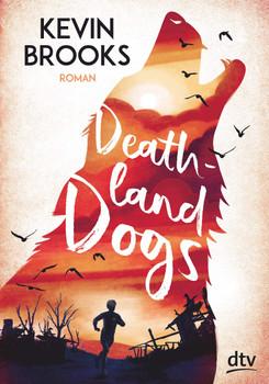 Deathland Dogs. Roman - Kevin Brooks  [Gebundene Ausgabe]