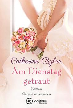Am Dienstag getraut - Catherine Bybee  [Taschenbuch]